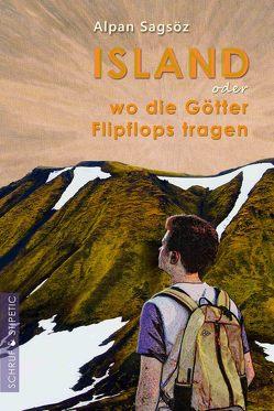 Island oder Wo die Götter Flipflops tragen von Sağsöz,  Alpan
