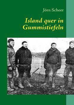 Island quer in Gummistiefeln von Scheer,  Jörn