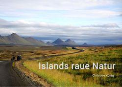 Islands raue Natur von Koenig,  Christine