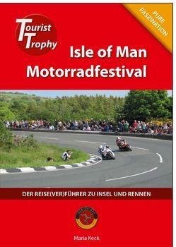 Isle of Man – Tourist Trophy Motorradfestival von Keck,  Maria