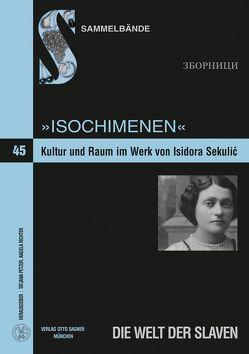 Isochimenen. Kultur und Raum im Werk von Isidora Sekulić von Petzer,  Tatjana, Richter,  Angela