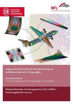 Isogeometrische Analyse für die Optimierung von Leichtbaustrukturen im Flugzeugbau von Sommerwerk,  Kay