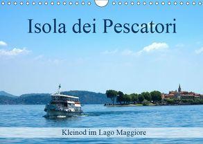 Isola dei Pescatori im Lago Maggiore (Wandkalender 2019 DIN A4 quer) von J. Richtsteig,  Walter