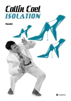 Isolation von Coel,  Collin