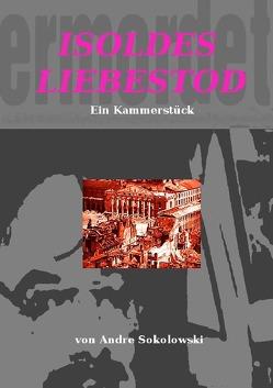 ISOLDES LIEBESTOD von Sokolowski,  Andre