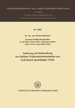 Isolierung und Untersuchung von löslichen Wollproteinbestandteilen aus hydrolytisch geschädigter Wolle von Baumann,  Hanno