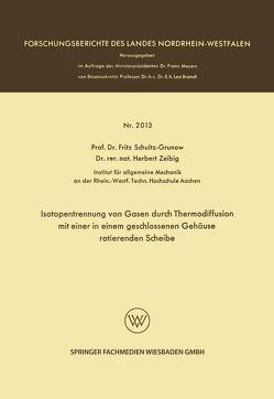 Isotopentrennung von Gasen durch Thermodiffusion mit einer in einem geschlossenen Gehäuse rotierenden Scheibe von Schultz-Grunow,  Fritz