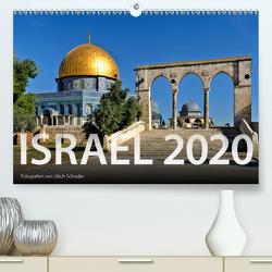 Israel 2020 (Premium, hochwertiger DIN A2 Wandkalender 2020, Kunstdruck in Hochglanz) von Schrader,  Ulrich