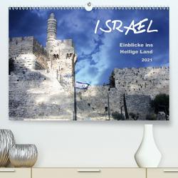 ISRAEL – Einblicke ins Heilige Land 2021 (Premium, hochwertiger DIN A2 Wandkalender 2021, Kunstdruck in Hochglanz) von Color,  GT