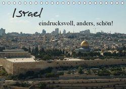 Israel – eindrucksvoll, anders, schön! (Tischkalender 2019 DIN A5 quer) von Schwalm,  Jonathan