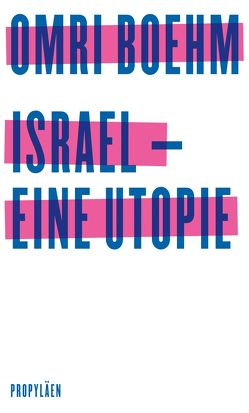 Israel – eine Utopie von Adrian,  Michael, Boehm,  Omri