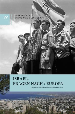 Israel, Fragen nach / Europa von Hirte,  Ronald, Klinggräff,  Fritz von