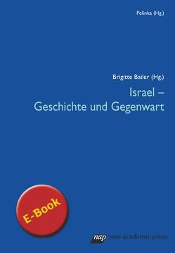 Israel – Geschichte und Gegenwart von Bailer-Galanda,  Brigitte