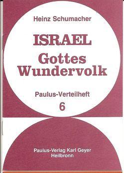 Israel – Gottes Wundervolk von Schumacher,  Heinz
