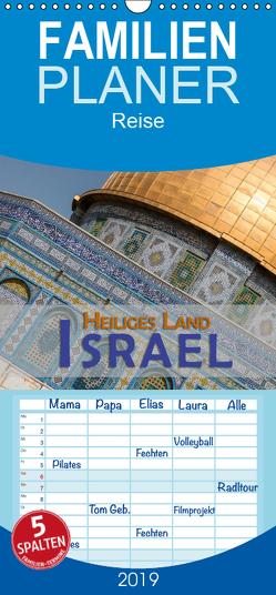 Israel – Heiliges Land – Familienplaner hoch (Wandkalender 2019 , 21 cm x 45 cm, hoch) von Pohl,  Gerald