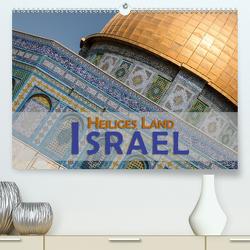 Israel – Heiliges Land (Premium, hochwertiger DIN A2 Wandkalender 2021, Kunstdruck in Hochglanz) von Pohl,  Gerald