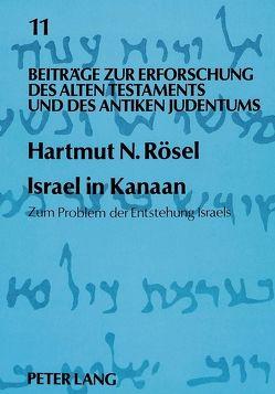Israel in Kanaan von Rösel,  Hartmut