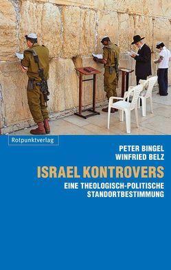 Israel kontrovers von Belz,  Winfried, Bingel,  Peter