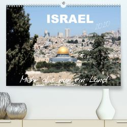 ISRAEL – Mehr als nur ein Land 2020 (Premium, hochwertiger DIN A2 Wandkalender 2020, Kunstdruck in Hochglanz) von Color,  GT