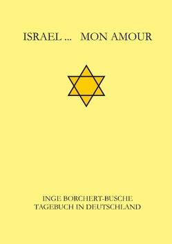 Israel…  Mon Amour von Borchert-Busche,  Inge