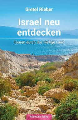 Israel neu entdecken von Rieber,  Gretel