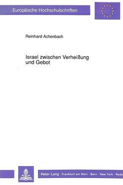 Israel zwischen Verheißung und Gebot von Achenbach,  Reinhard