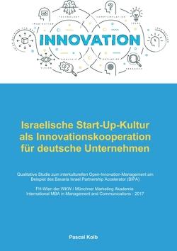 Israelische Start-Up-Kultur als Innovationskooperation für deutsche Unternehmen von Kolb,  Pascal