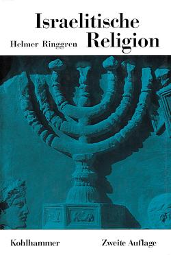 Israelitische Religion von Antes,  Peter, Cancik,  Hubert, Gladigow,  Burkhard, Greschat,  Martin, Ringgren,  Helmer