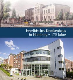 Israelitisches Krankenhaus in Hamburg – 175 Jahre von Jahn,  Marcus, Jenss,  Harro, Layer,  Peter, Zornig,  Carsten