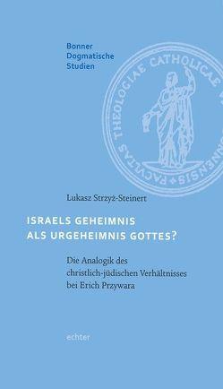 Israels Geheimnis als Urgeheimnis Gottes? von Strzyz-Steinert,  Lukasz