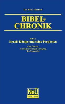 Israels Könige und seine Propheten von Vanheiden,  Karl-Heinz