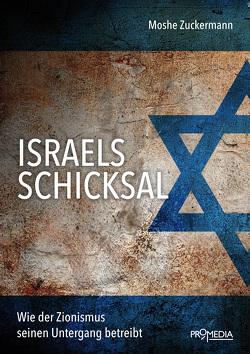 Israels Schicksal von Zuckermann,  Moshe
