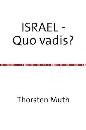 Isreal – Quo vadis? von Muth,  Thorsten