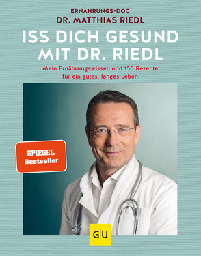 Iss dich gesund mit Dr. Riedl von Riedl,  Matthias