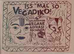Iss mal so: Vegadiko ! Das solidarische vegane Adivasi Kochbuch (Vegan) von Hunger,  Melanie, Raker,  Jana-Nita