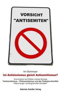 Ist Antizionismus gleich Antisemitismus? von Strohmeyer,  Arn