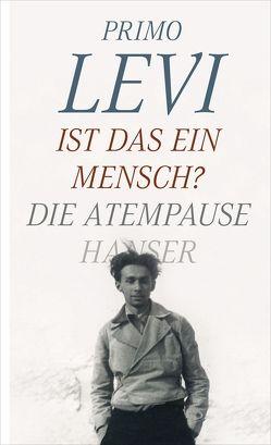Ist das ein Mensch? – Die Atempause von Levi,  Primo, Picht,  Barbara, Picht,  Robert, Riedt,  Heinz