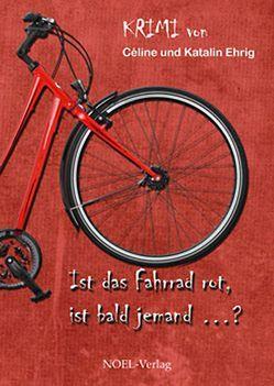 Ist das Fahrrad rot, ist bald jemand …? von Céline,  Ehrig