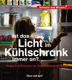 Ist das Licht im Kühlschrank immer an? von Küntzel,  Karolin N.