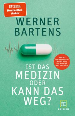 Ist das Medizin – oder kann das weg? von Bartens,  Werner