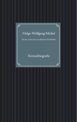 Ist das nicht eine wunderbare Geschichte von Michel,  Helge-Wolfgang