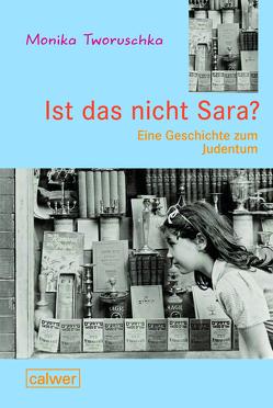 """""""Ist das nicht Sara?"""" von Tworuschka,  Monika"""