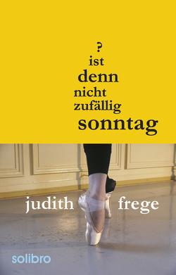 Ist denn nicht zufällig Sonntag? von Frege,  Judith, Neumann,  Wolfgang, Reimold,  Jörg