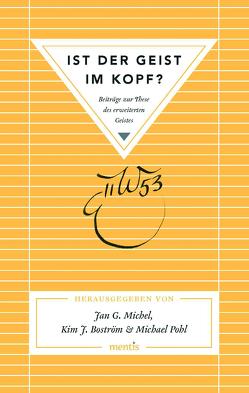 Ist der Geist im Kopf? von Boström,  Kim J., Michel,  Jan G., Pohl,  Michael