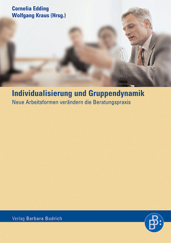 Ist der Gruppe noch zu helfen? Gruppendynamik und Individualisierung von Edding,  Cornelia, Kraus,  Wolfgang