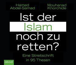 Ist der Islam noch zu retten? von Abdel-Samad,  Hamed, Khorchide,  Mouhanad, Pappenberger,  Sebastian