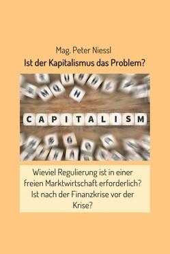 Ist der Kapitalismus das Problem? von Niessl,  Mag. Peter