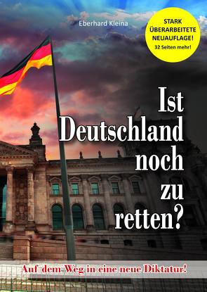 Ist Deutschland noch zu retten? von Kleina,  Eberhard