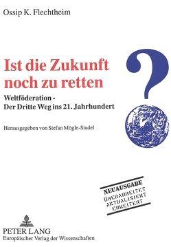 Ist die Zukunft noch zu retten? von Flechtheim,  Ossip K, Thimm,  Marion Ruth