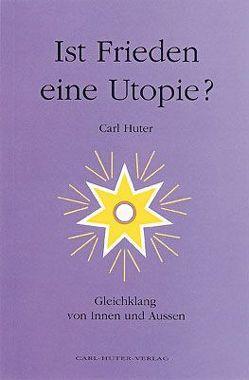 Ist Frieden eine Utopie? von Huter,  Carl